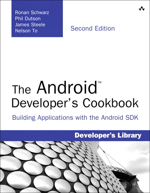 Android Developer's Cookbook, The: Building Applications with the Android SDK, CourseSmart eTextbook, 2nd Edition