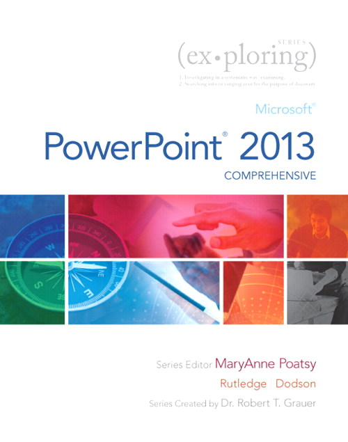 Exploring Microsoft PowerPoint 2013, Comprehensive, CourseSmart eTextbook