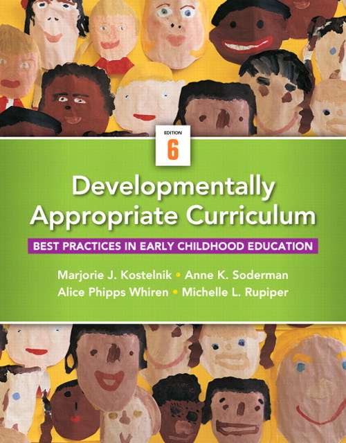 Developmentally Appropriate Curriculum: Best Practices in Early Childhood Education, 6th Edition
