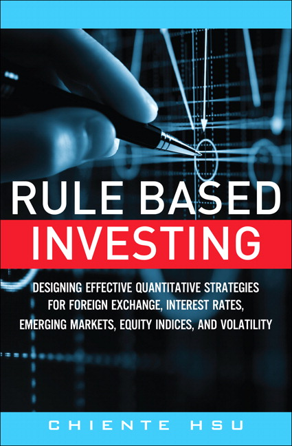 Rule Based Investing: Designing Effective Quantitative Strategies for Foreign Exchange, Interest Rates, Emerging Markets, Equity Indices, and Volatility, CourseSmart eTextbook