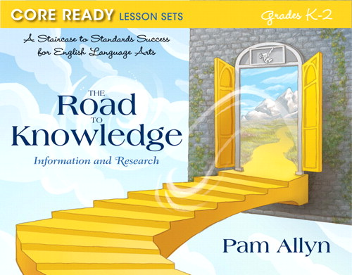 Core Ready Lesson Sets for Grades K-2: A Staircase to Standards Success for English Language Arts, The Road to Knowledge: Information and Research, CourseSmart eTextbook