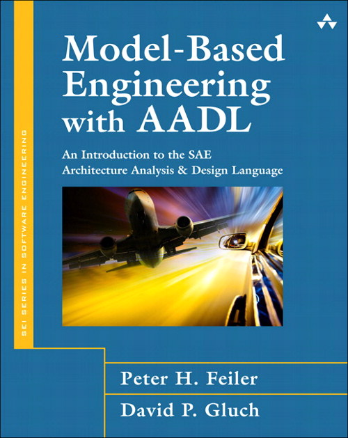 Model-Based Engineering with AADL, CourseSmart eTextbook: An Introduction to the SAE Architecture Analysis & Design Language