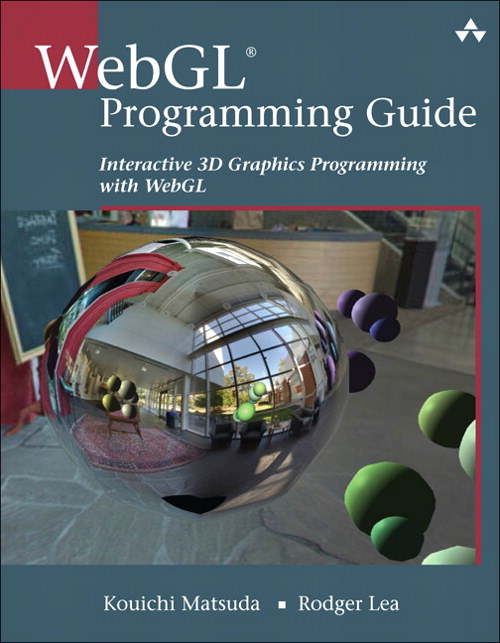WebGL Programming Guide: Interactive 3D Graphics Programming with WebGL, CourseSmart eTextbook