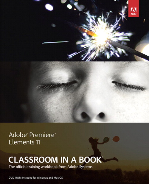 Adobe Premiere Elements 11 Classroom in a Book, CourseSmart eTextbook