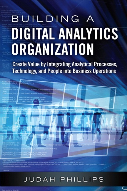 Building a Digital Analytics Organization: Create Value by Integrating Analytical Processes, Technology, and People into Business Operations, CourseSmart eTextbook