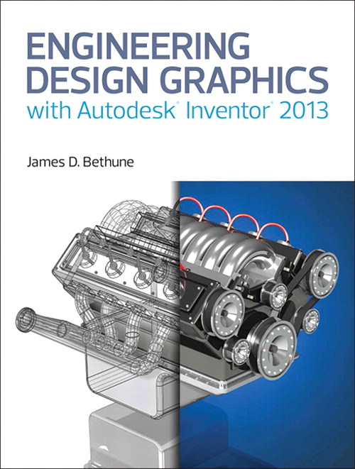 Engineering Design Graphics with Autodesk® Inventor® 2013, CourseSmart eTextbook