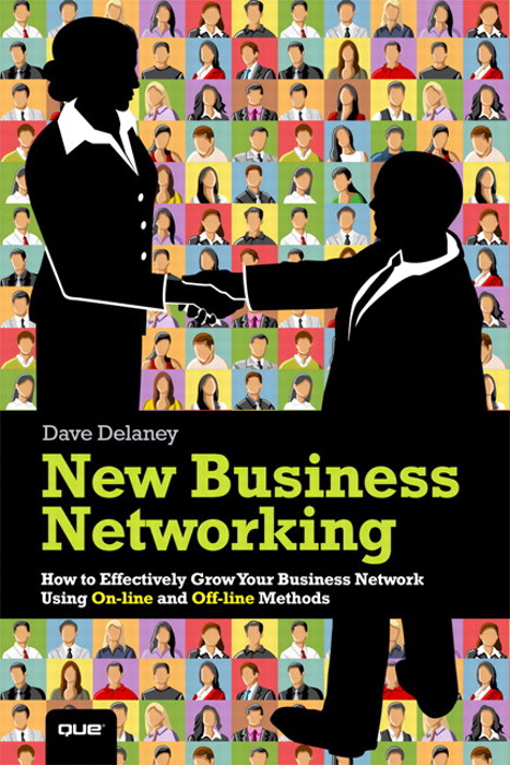 New Business Networking: How to Effectively Grow Your Business Network Using Online and Offline Methods, CourseSmart eTextbook