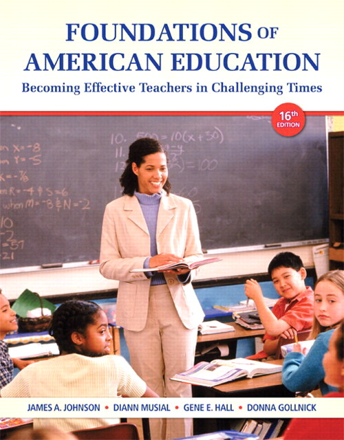 Foundations of American Education with Video-Enhanced Pearson eText -- Access Card Package, 16th Edition