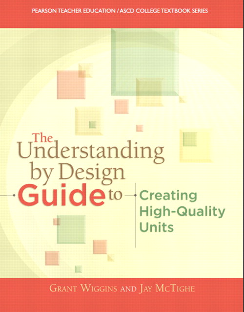 Understanding By Design Guide To Creating High-Quality Units, The
