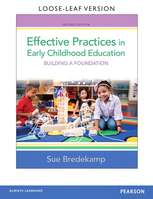 Effective Practices in Early Childhood Education: Building a Foundation, Loose-Leaf Version, 2nd Edition