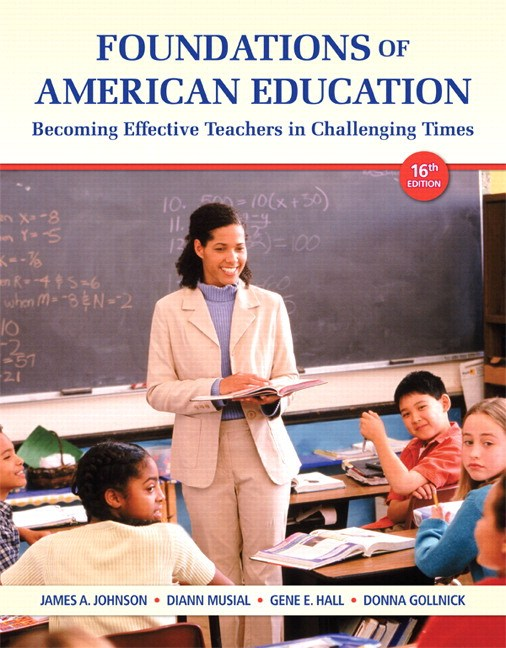 Foundations of American Education: Becoming Effective Teachers in Challenging Times, Loose-Leaf Version, 16th Edition