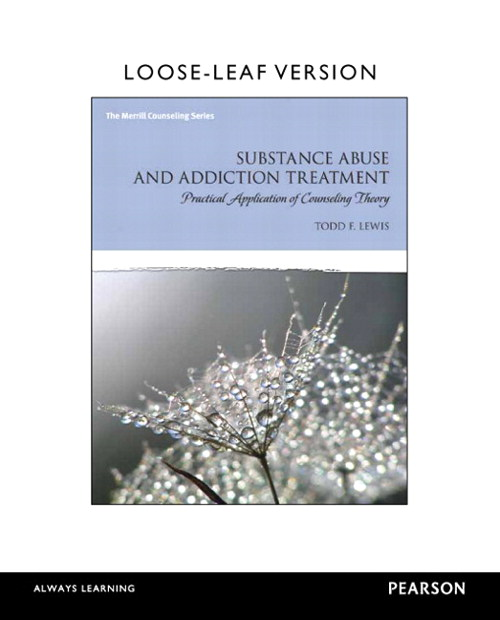 Substance Abuse and Addiction Treatment: Practical Application of Counseling, Loose-Leaf Version