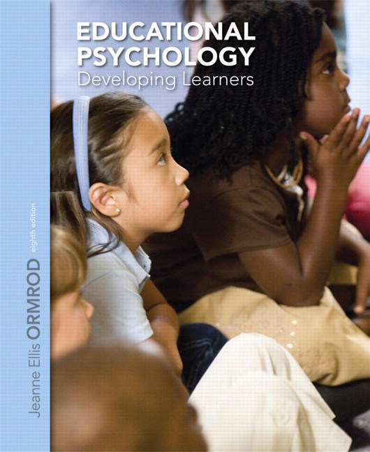 Educational Psychology: Developing Learners, Loose-Leaf Version, 8th Edition