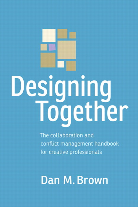 Designing Together: The collaboration and conflict management handbook for creative professionals, CourseSmart eTextbook