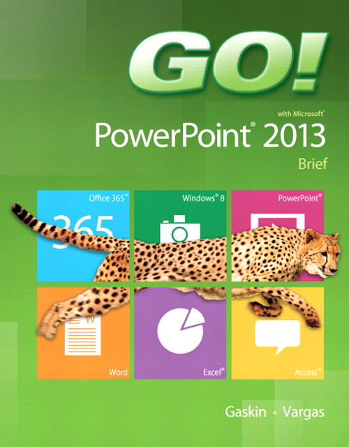 GO! with Microsoft PowerPoint 2013, CourseSmart eTextbook