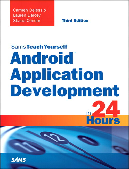 Android Application Development in 24 Hours, Sams Teach Yourself, 3rd Edition