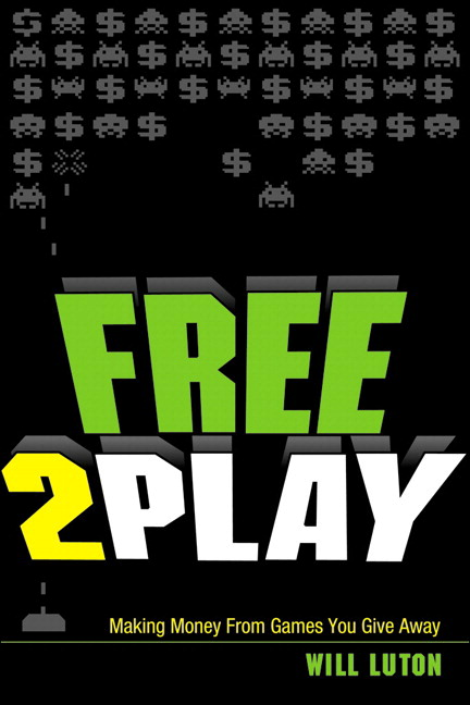 Free-to-Play: Making Money From Games You Give Away, CourseSmart eTextbook