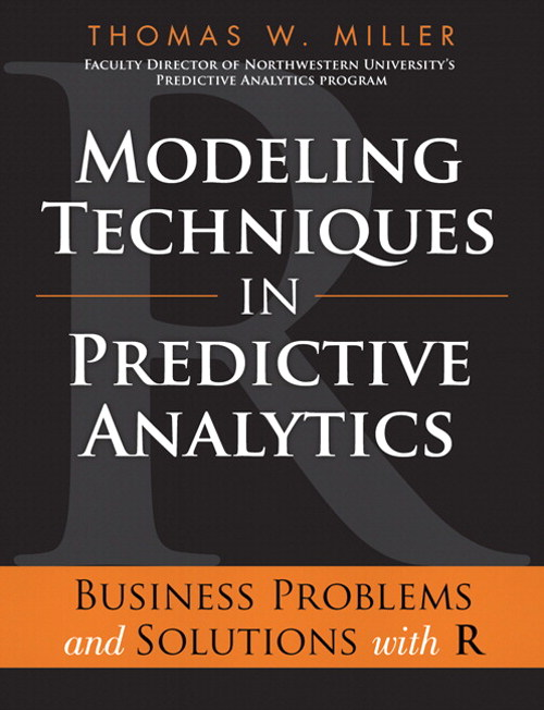 Modeling Techniques in Predictive Analytics: Business Problems and Solutions with R, CourseSmart eTextbook