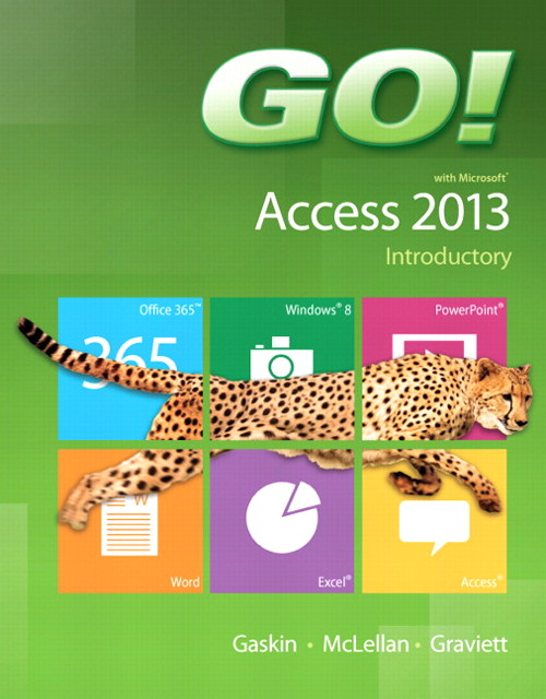 GO! with Microsoft Access 2013 Introductory, CourseSmart eTextbook
