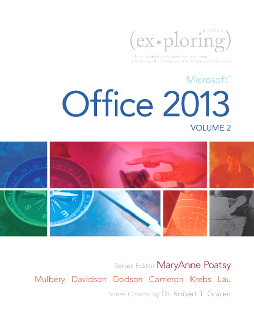 Exploring: Microsoft Office 2013, Volume 2, CourseSmart eTextbook