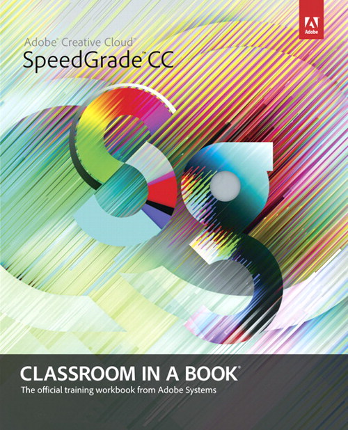 Adobe SpeedGrade CC Classroom in a Book, CourseSmart eTextbook