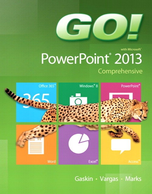 GO! with Microsoft PowerPoint 2013 Comprehensive, CourseSmart eTextbook