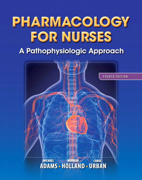 Pharmacology for Nurses: A Pathophysiologic Approach, CourseSmart eTextbook, 4th Edition