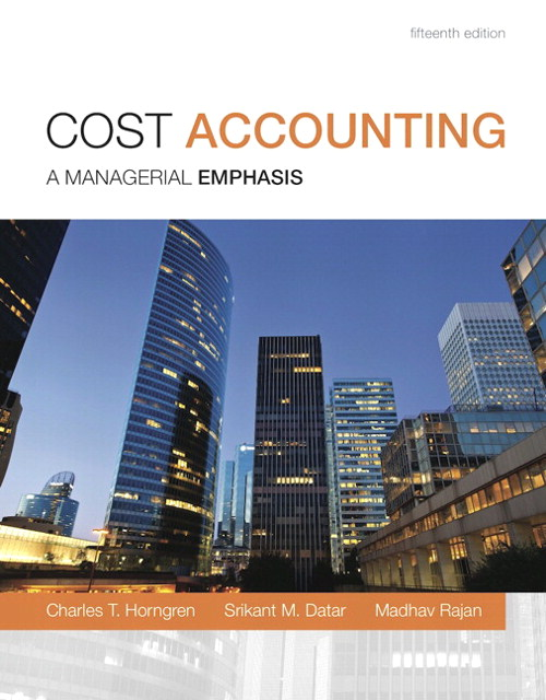 Cost Accounting, Student Value Edition, 15th Edition