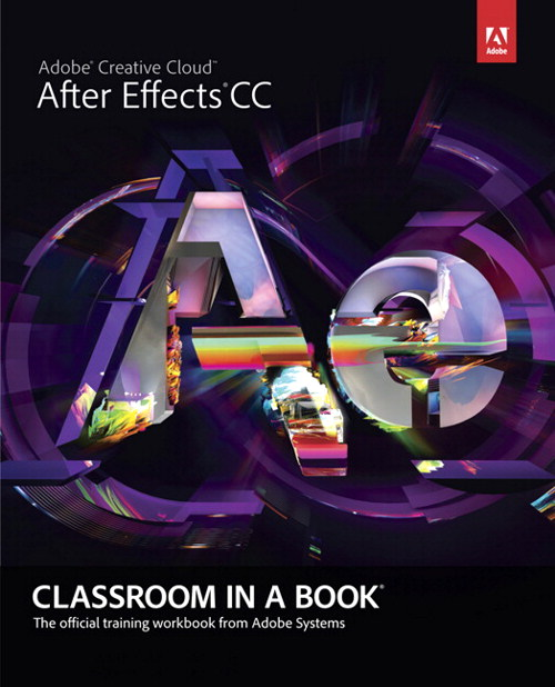 Adobe After Effects CC Classroom in a Book, CourseSmart eTextbook