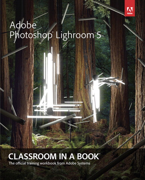 Adobe Photoshop Lightroom 5: Classroom in a Book, CourseSmart eTextbook