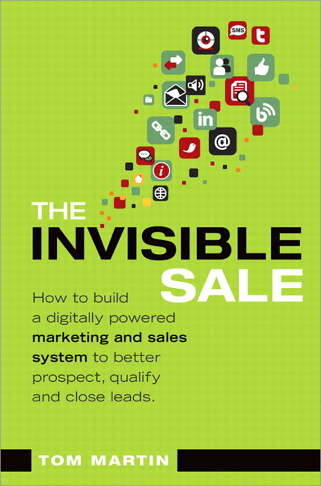 Invisible Sale, The: How to Build a Digitally Powered Marketing and Sales System to Better Prospect, Qualify and Close Leads, CourseSmart eTextbook