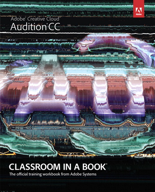 Adobe Audition CC Classroom in a Book, CourseSmart eTextbook