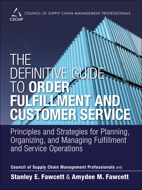 Definitive Guide to Order Fulfillment and Customer Service, The: Principles and Strategies for Planning, Organizing, and Managing Fulfillment and Service Operations, CourseSmart eTextbook