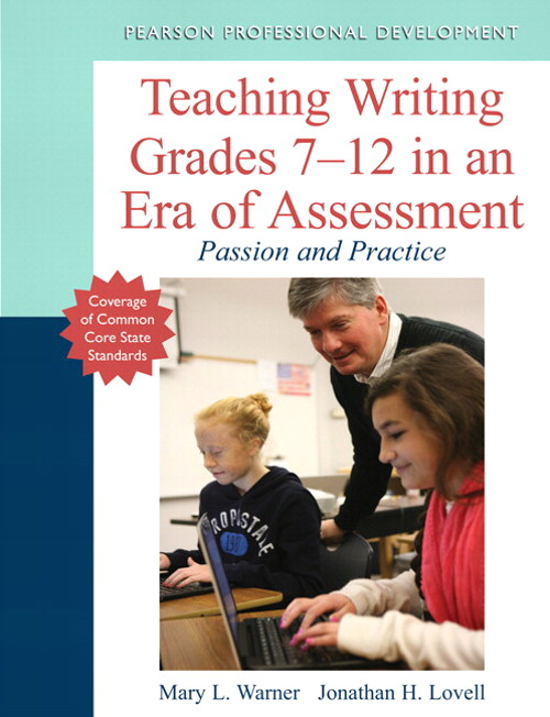Teaching Writing Grades 7-12 in an Era of Assessment: Passion and Practice, CourseSmart eTextbook