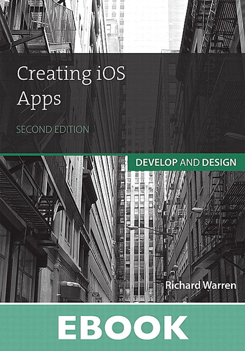 Creating iOS Apps: Develop and Design, 2nd Edition