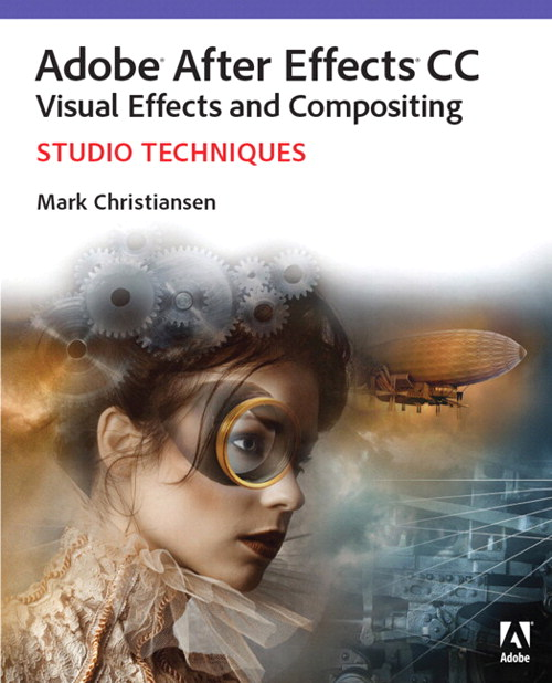 Adobe After Effects CC Visual Effects and Compositing Studio Techniques, CourseSmart eTextbook