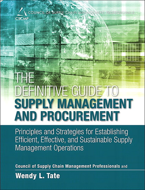 Definitive Guide to Supply Management and Procurement, The: Principles and Strategies for Establishing Efficient, Effective, and Sustainable Supply Management Operations