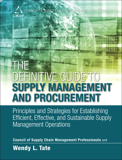 Definitive Guide to Supply Management and Procurement, The: Principles and Strategies for Establishing Efficient, Effective, and Sustainable Supply Management Operations, CourseSmart eTextbook