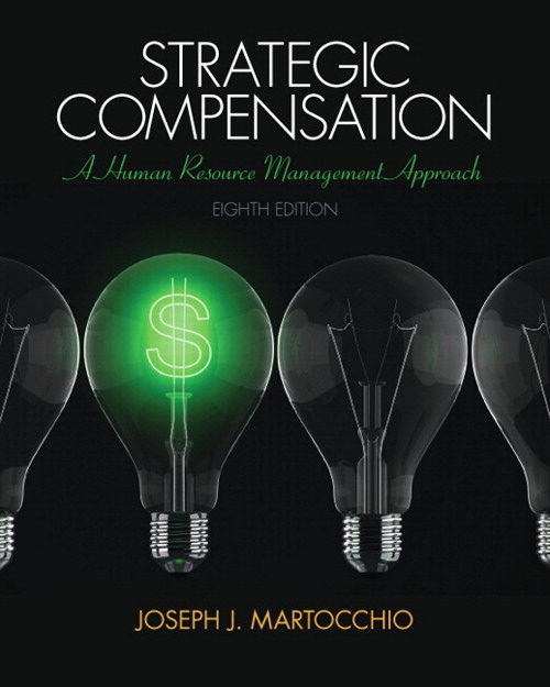 Strategic Compensation: A Human Resource Management Approach, CourseSmart eTextbook,, 8th Edition
