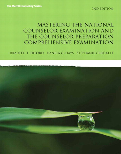 Mastering the National Counselor Exam and the Counselor Preparation Comprehensive Examination, 2nd Edition