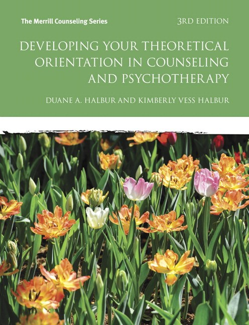 Developing Your Theoretical Orientation in Counseling and Psychotherapy, 3rd Edition