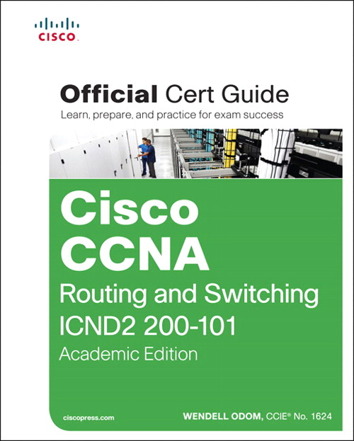 CCNA Routing and Switching ICND2 200-101 Official Cert Guide, Academic Edition, CourseSmart eText