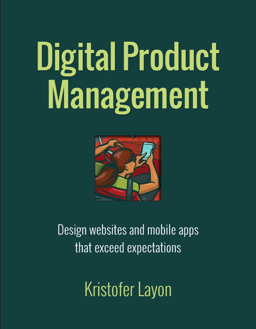 Digital Product Management: Design websites and mobile apps that exceed expectations, CourseSmart eTextbook