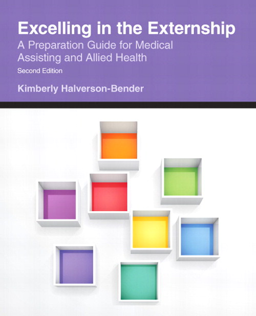 Excelling in the Externship: A Preparation Guide for Medical Assisting and Allied Health, CourseSmart eTextbook, 2nd Edition