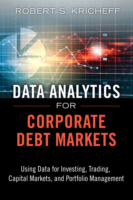 Data Analytics for Corporate Debt Markets: Using Data for Investing, Trading, Capital Markets, and Portfolio Management, CourseSmart eTextbook