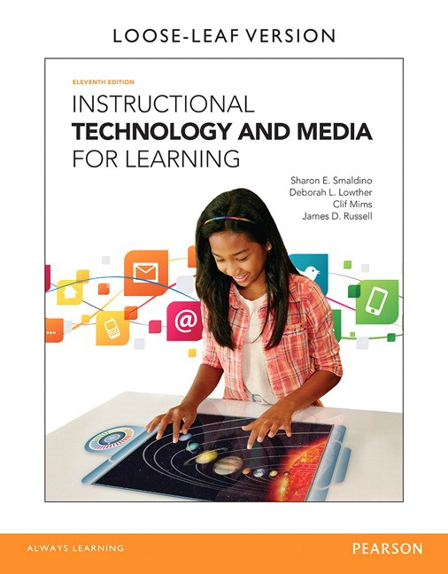 Instructional Technology and Media for Learning, Loose-Leaf Version, 11th Edition