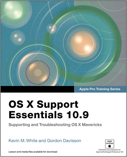 Apple Pro Training Series: OS X Support Essentials 10.9: Supporting and Troubleshooting OS X Mavericks, CourseSmart eTextbook