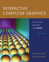Interactive Computer Graphics: A Top-Down Approach with WebGL (2