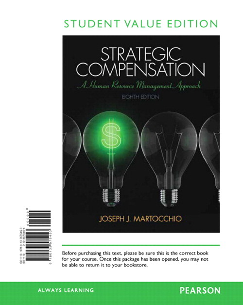 Strategic Compensation: A Human Resource Management Approach, Student Value Edition, 8th Edition