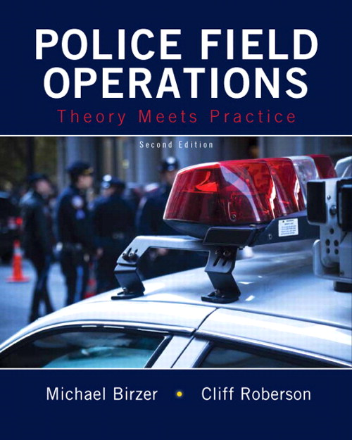 Police Field Operations: Theory Meets Practice, CourseSmart eTextbook, 2nd Edition